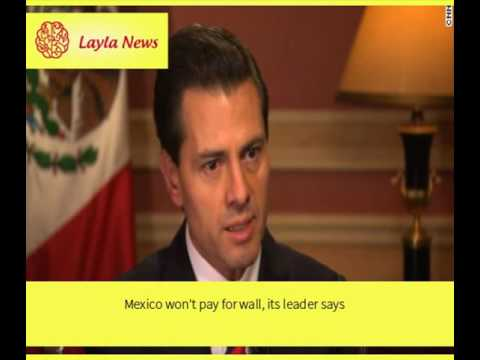 Mexico won't pay for wall, its leader says |  By : CNN