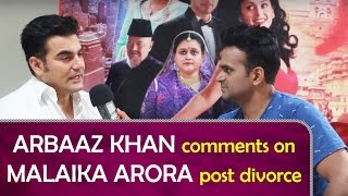 Arbaaz Khan talks about his wife Malaika Arora post Divorce! EXCLUSIVE