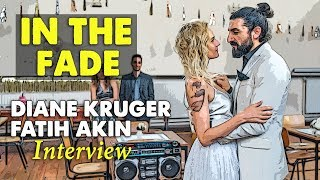 We Were Told Not To Make 'In the Fade' - Diane Kruger & Fatih Akin Interview