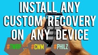 INSTALL TWRP/CWM Recovery on ANY DEVICE! NO Root-Mi/LeTV/YU/Meizu/Lenovo/OnePlus/Honour/Asus
