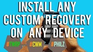(2017) INSTALL TWRP/CWM Recovery on ANY DEVICE! NO Root-Mi/LeTV/YU/Meizu/Lenovo/OnePlus/Honour