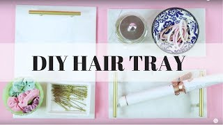 Chic DIY Hair Storage Tray - KayleyMelissa