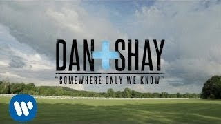 Download Lagu Dan + Shay - Somewhere Only We Know Gratis STAFABAND