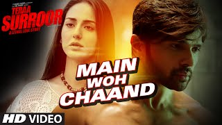 download lagu Main Woh Chaand  Song  Teraa Surroor  gratis