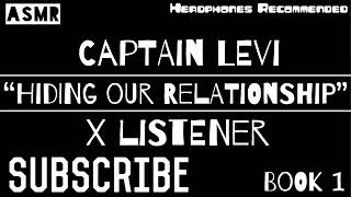 Captain Levi X Listener ||| ANIME ASMR ||| ?Hiding Our Relationship?