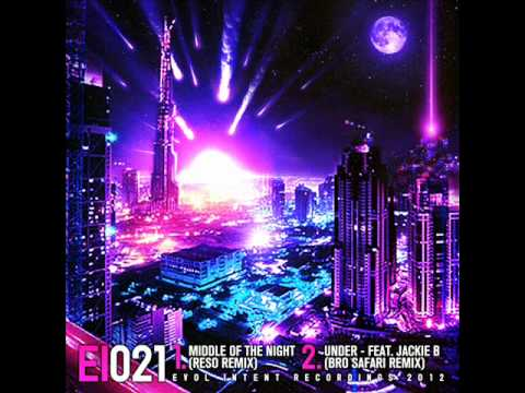 Evol Intent - Middle Of The Night (Reso Remix)