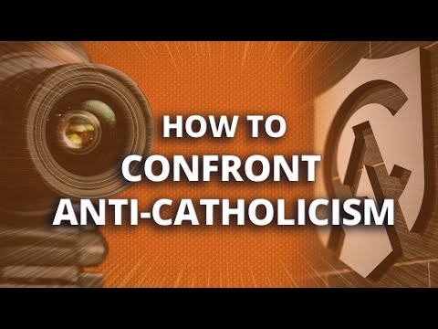 How to confront anti-Catholicism