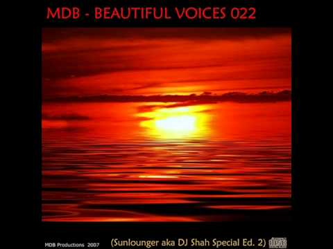 MDB Beautiful Voices 022 (SUNLOUNGER aka DJ SHAH SP.ED. 2) Music Videos