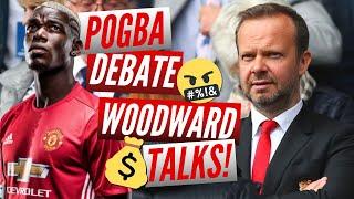 POGBA DEBATE & ED WOODWARD BREAKS HIS SILENCE