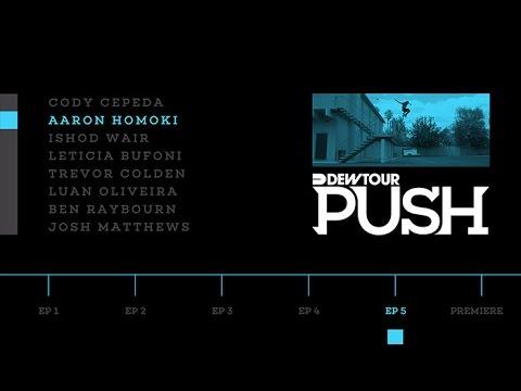 "PUSH - Aaron ""Jaws"" Homoki   Episode 5"