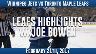 Leafs Highlights w/ Joe Bowen - 2/21/2017 | Winnipeg Jets vs Toronto Maple Leafs