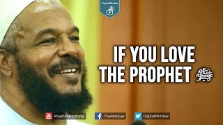 If You Love The Prophet (ﷺ) – Dr  Bilal Philips