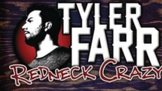 Tyler Farr- Redneck Crazy w/ lyrics