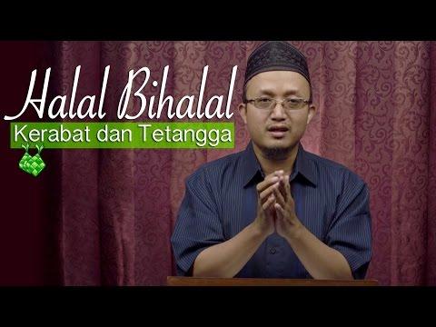 Kultum Ramadhan : Halal Bihalal Ke Kerabat Dan Tetangga - Ustadz Aris Munandar