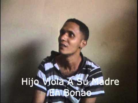 BONAO: Declaraciones del hijo que  violó a su madre