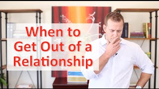 When to get out of your relationship