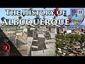 The History of Albuquerque, New Mexico