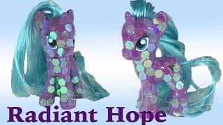 Custom RADIANT HOPE CRYSTAL PONY MLP Tutorial My Little Pony DIY