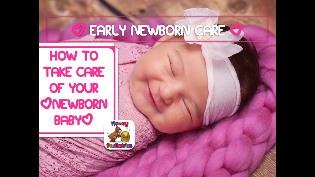 Newborn Care  How To Take Care Of Your Newborn Baby