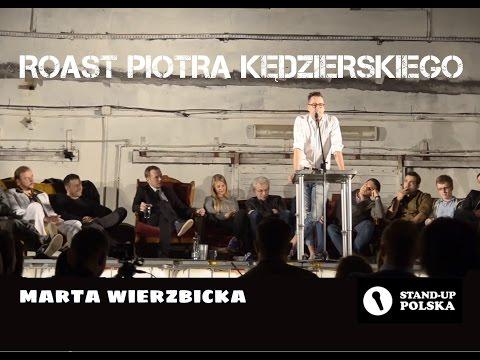 Marta Wierzbicka - Roast Piotra Kędzierskiego (III Urodziny Stand-up Polska)