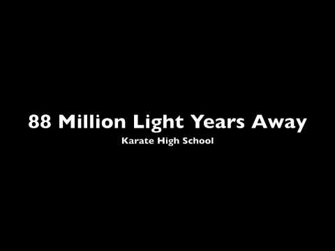 Karate High School - 88 Million Light Years Away