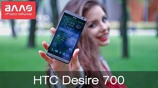 Видео-обзор смартфона HTC Desire 700