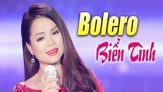 Liên khúc Biển Tình - Đỉnh Cao Bolero Trữ Tình Hay Nhất NGHE LÀ NGHIỆN - Mai Kiều Mới Nhất 2018