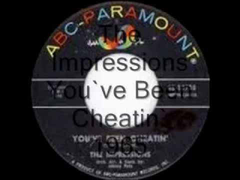 Impressions - Youve Been Cheating