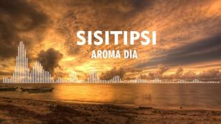 Download Lagu Sisitipsi - Aroma Dia Gratis