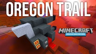 The Oregon Trail in Minecraft: Education Edition