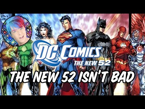The New 52 Isn't Bad