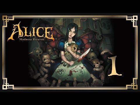 Alice: Madness Returns ♥ 1: Возвращение в Страну Чудес.