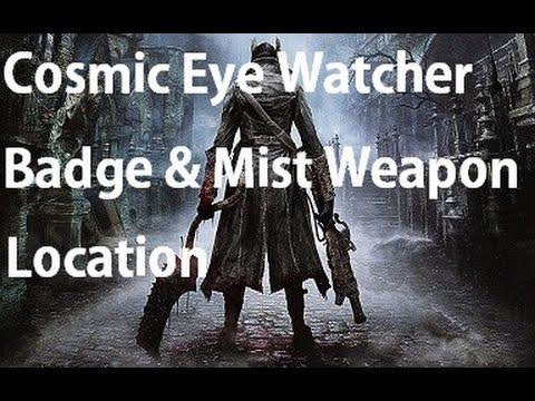Bloodborne - Cosmic Eye Watcher Badge & Rosmarinus Weapon Location Guide