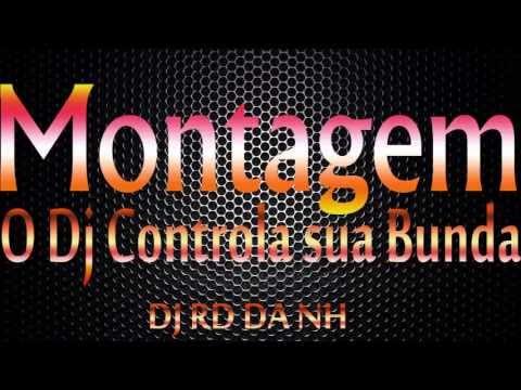 Montagem  O DJ controla sua bunda  DJ RD da NH ].mp3