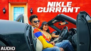 Full Audio: Nikle Currant Song | Jassi Gill | Neha Kakkar | Sukh-E Muzical Doctorz | Jaani