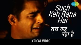 Sach Keh Raha Hai with lyrics | सच कह रहा है के बोल | Rehnaa Hai Terre Dil Mein |Diya Mirza,Madhavan