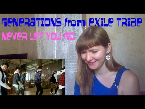 GENERATIONS From EXILE TRIBE - NEVER LET YOU GO |MV Reaction|