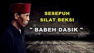 INILAH SESEPUH SILAT BEKSI - BABA DASIK