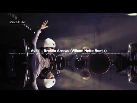 Avicii - Broken Arrows (Wilson Netto Remix)