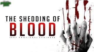 The Shedding Of Innocent Blood – Emotional Video