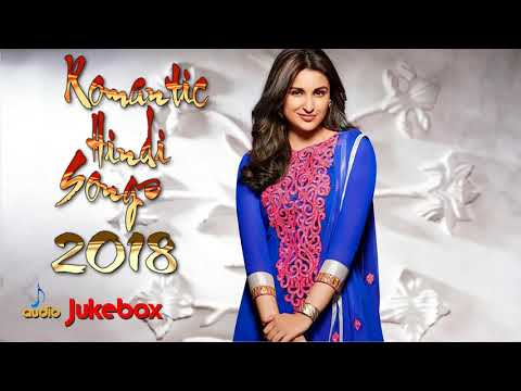 Top Bollywood Songs 2018    Bollywood Hindi Love Songs    Best Bollywood Songs 2 HD