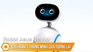 Asus Zenbo - Chú robot thông minh trong tương lai