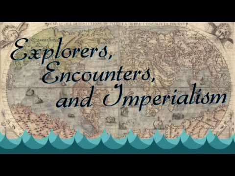 Global History Review: Explorers, Encounters, and Imperialism