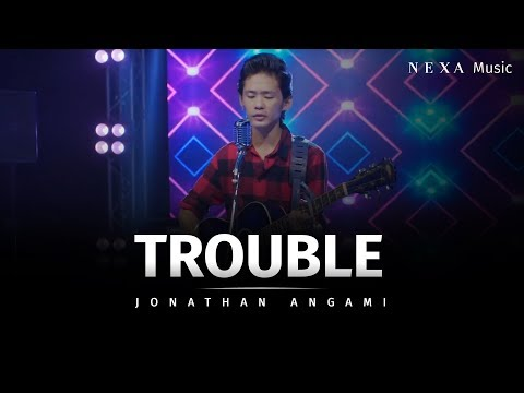 Trouble | Jonathan Angami | NEXA Music | Official Music Video