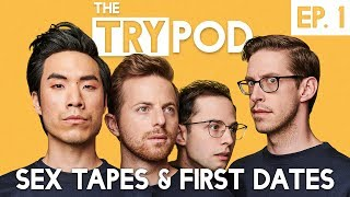 The Try Guys Podcast - Sex Tapes and First Dates - The TryPod Ep. 1