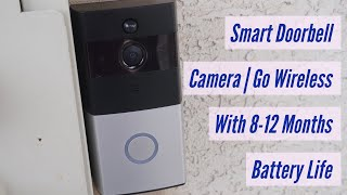 Smart Doorbell Video Camera   Go Wireless With 8-12 Month Battery Life