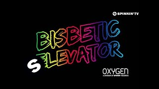 Bisbetic - Elevator (OUT NOW)