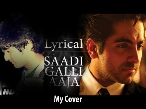 Saadi Galli Aaja Full Song With Lyrics | Ayushmann Khurrana (...