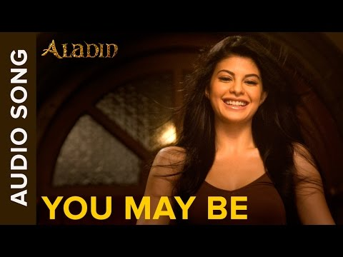 You May Be (Full Audio Song) | Aladin | Ritesh Deshmukh & Jacqueline Fernandez