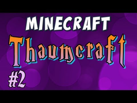 Thaumcraft 2 - Part 2 - Arcane Seals!